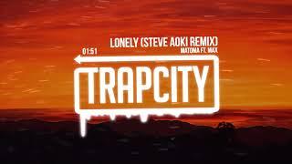 Matoma Ft. MAX - Lonely (Steve Aoki Remix)