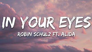 Robin Schulz  - In Your Eyes (Lyrics) feat. Alida
