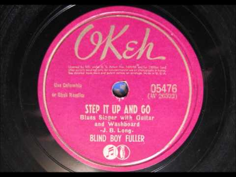 STEP IT UP AND GO by Blind Boy Fuller 1940 (BLUES)