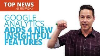New Google Analytics, Big Google Update That Will Change SEO And More