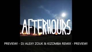 PREVIEW! Afterhours (feat. Diplo & Nina Sky)  - TroiBoy - Zouk and Kizomba Remix (DJ Alexy) PREVIEW!