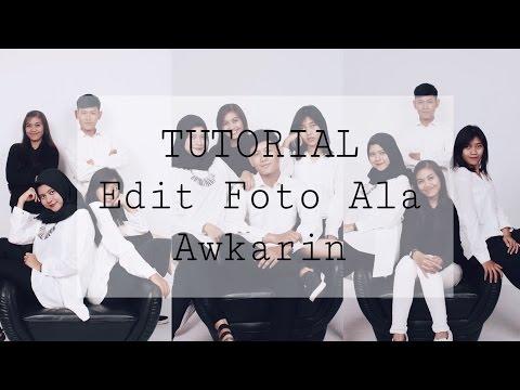 Video TUTORIAL EDIT FOTO ALA AWKARIN UNTUK INSTAGRAM DENGAN VSCOCAM FULLPACK