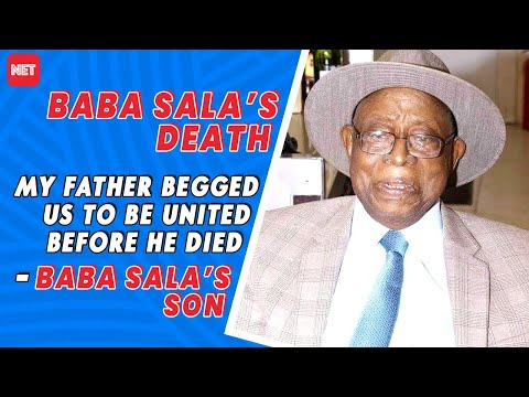 Baba Sala's Death - My Father Begged Us To Be United Before He died- Baba Sala's Son #TrendingNow