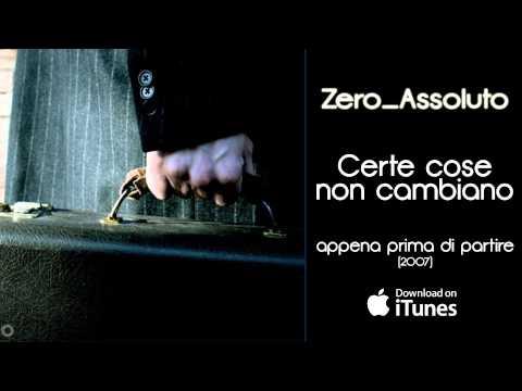 Zero Assoluto - Certe cose non cambiano - Appena prima di partire (2007)