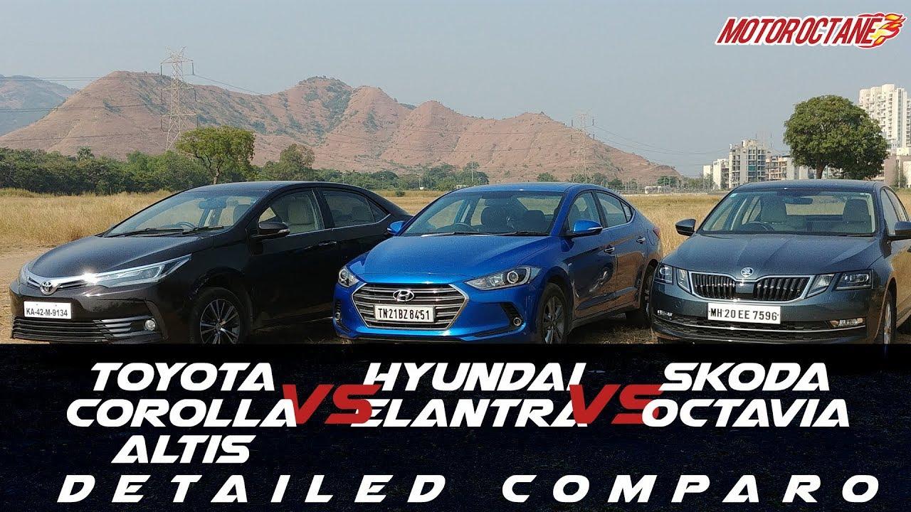 Motoroctane Youtube Video - Hyundai Elantra Vs Toyota Corolla Altis vs Skoda Octavia 2017 in Hindi | MotorOctane