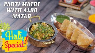 Parti Mathri And Aloo Matar Recipe | Holi Special Food | Live Cook Along