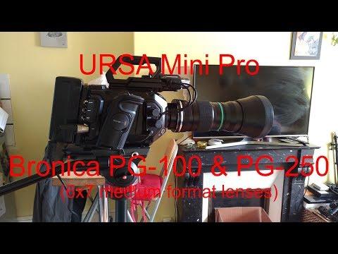 URSA Mini Pro + Bronica GS-1 PG Lenses (6x7 medium format)
