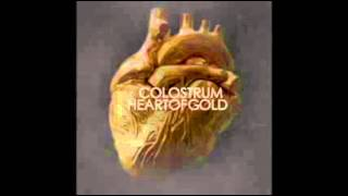 COLOSTRUM - HEART OF GOLD (audio)
