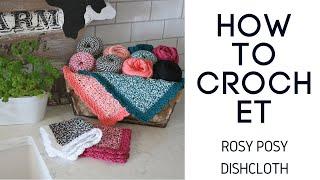 How To Crochet Easy Dishcloth - Rosy Posy Dishcloth