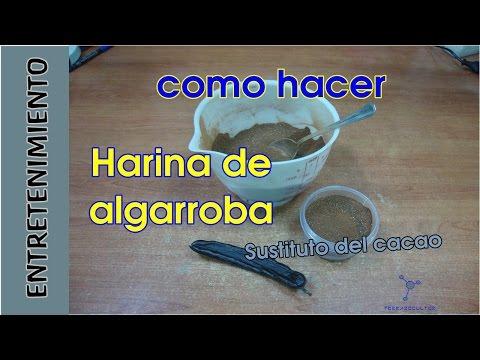 Como hacer Harina de Algarroba. Sustituto del cacao