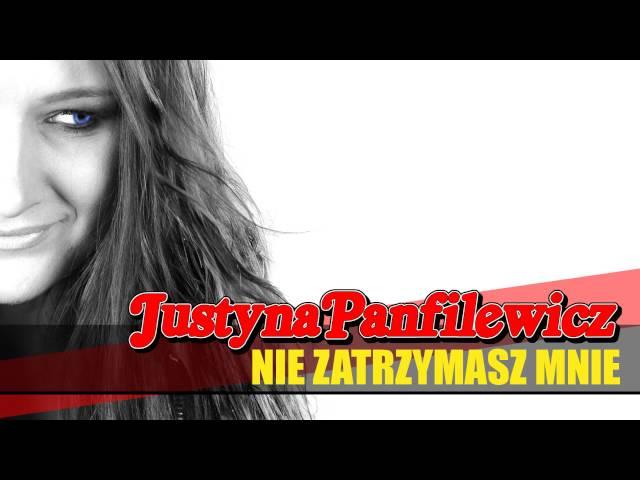 Justyna Panfilewicz Nie Zatrzymasz Mnie