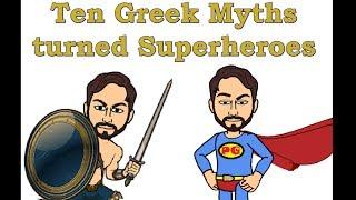 Ten Greek Myths turned Superheroes