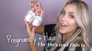 Pregnancy + Hair - The Do's and Don'ts