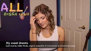 Bossa Nova Songs: My sweet dreams (Bossa Nova Songs with Addie Nicole and LewisLuong)