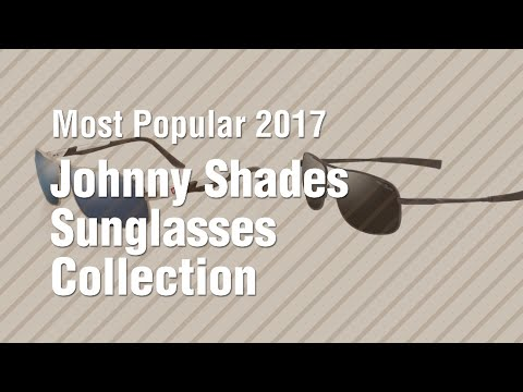 Johnny Shades Sunglasses Collection // Most Popular 2017