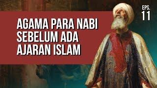 Apa Agama Para Nabi Sebelum Ada Ajaran Islam?