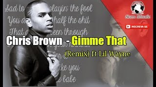 Chris Brown   Gimme That (Remix) ft  Lil Wayne