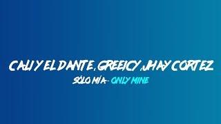 Cali y el Dante , Greeicy Jhay Cortez - Solo Mía  (Lyrics translation in English)