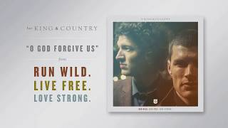 for KING & COUNTRY - 'O God Forgive Us' (Official Audio)