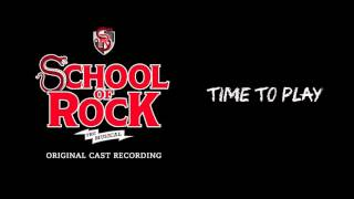 Time to Play (Broadway Cast Recording) | SCHOOL OF ROCK: The Musical