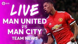 Manchester United vs Manchester City LIVE TEAM NEWS STREAM