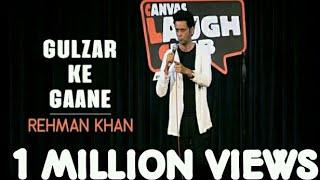 Gulzar Ke Gaane / Stand Up Comedy by Rehman Khan / Canvas Laugh Club