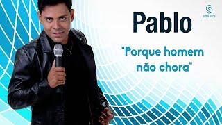 Pablo   Porque Homem Não Chora [Áudio Oficial]