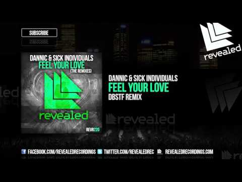 Dannic & Sick Individuals - Feel your Love (DBSTF Remix) [OUT NOW!]