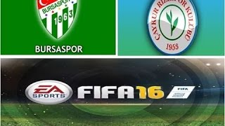 FIFA 16 - BURSASPOR VS  ÇAYKUR RİZESPOR - FULL GAMEPLAY