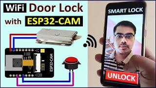 WiFi Door Lock using ESP32 CAM & Blynk - IoT Projects for Smart House