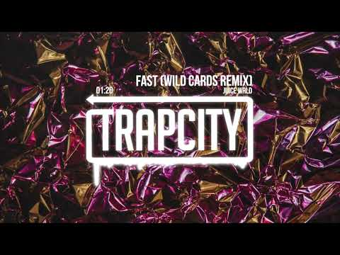 Juice WRLD - Fast (Wild Cards Remix) - Trap City