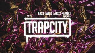 Juice WRLD   Fast (Wild Cards Remix)