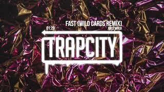 Juice WRLD - Fast (Wild Cards Remix)