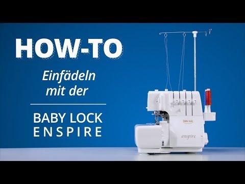 Einfädel-Tutorial Baby Lock Enspire