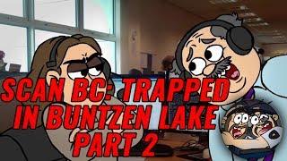 SCAN BC: TRAPPED IN BUNTZEN LAKE PART 2