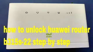 how to unlock huawei router b315s 22 step by step