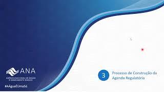 Agenda Regulatória da ANA em Saneamento - Processo de Construção da Agenda Regulatória