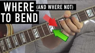 Where (and where not) to Bend the Guitar Strings