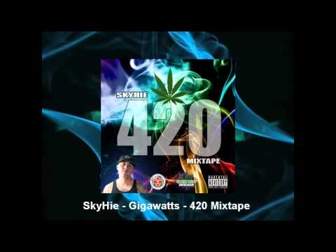 SkyHie - Gigawatts - 420 Mixtape - Free Download