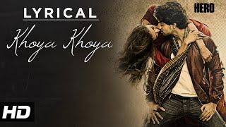 'Khoya Khoya' Full Song with LYRICS | Hero   - YouTube
