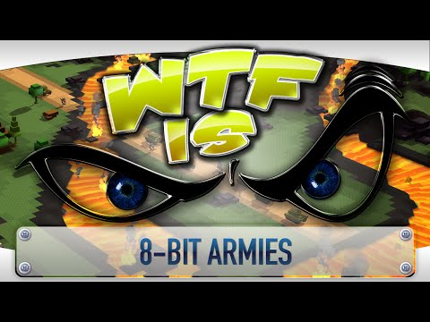 WTF Is... - 8-Bit Armies ? - YouTube video thumbnail