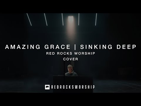 Amazing Grace / Sinking Deep