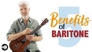 5 Benefits of the Baritone Ukulele