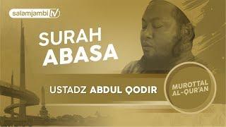 Surah Abasa ~  Ustadz Abdul Qodir (FULL) | Surah Al Fatihah