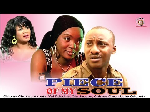 Piece Of my Soul     - Nigerian Nollywood  Movie