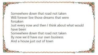 Joe Diffie - That Road Not Taken Lyrics