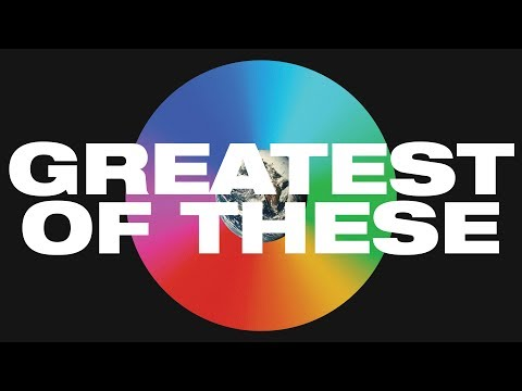 Greatest of These Lyric Video