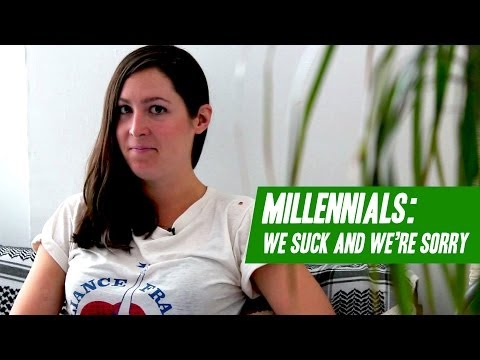 Millennials: We Suck and We're Sorry