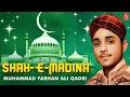 Naat Sharif : Shah E Madina   Muhammad Farhan Ali Qadri Naats   Allah Hu Allah Hu