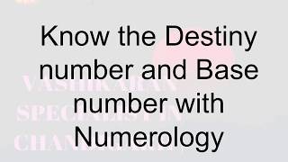 Know the Destiny number and Base number with Numerology